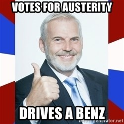 Idiot Anti-Communist Guy - Votes for Austerity Drives a Benz
