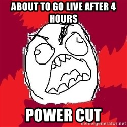 Rage FU - About to go live after 4 hours power cut