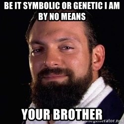 Damien Sandow! You're Welcome - Be it symbolic or genetic i am by no means your brother