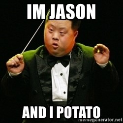 DownSyndrome - Im jason and i potato