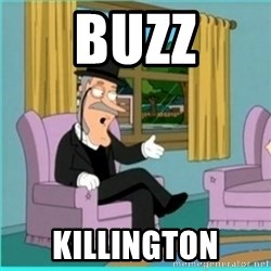buzz killington - Buzz Killington