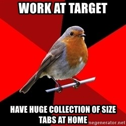 Retail Robin - work at target have huge collection of size tabs at home