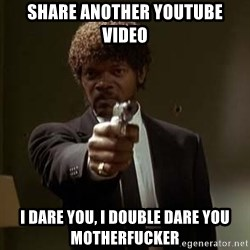 Jules Pulp Fiction - SHare another youtube video I dare you, I double dare you motherfucker