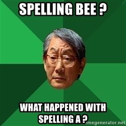 High Expectations Asian Father - Spelling Bee ? what happened with spelling a ?