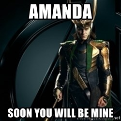 Loki - Amanda Soon you will be mine