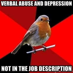 Retail Robin - Verbal aBuse and depression Not in the job description