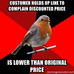 Retail Robin - customer holds up line to complain discounted price is lower than original price