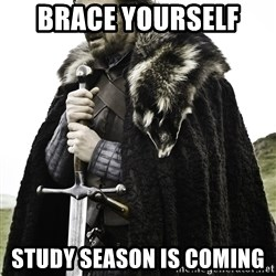 Sean Bean Game Of Thrones - brace yourself  study season is coming