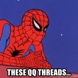 Leaning Spiderman - these QQ threads...