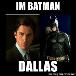 Batman's voice  - Im batman dallas
