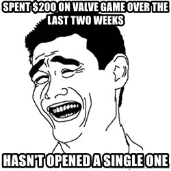 Asian Troll Face - Spent $200 on valve game over the last two weeks hasn't opened a single one