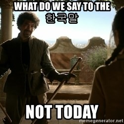 game of thrones dancing maste - what do we say to the               한국말 not today