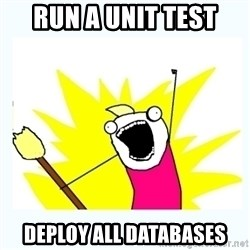 All the things - Run a unit test Deploy all databases