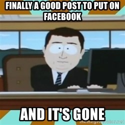 And it's gone - finally a good post to put on facebook and it's gone