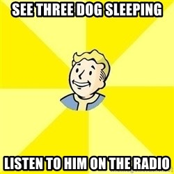 Fallout 3 - see three dog sleeping listen to him on the radio