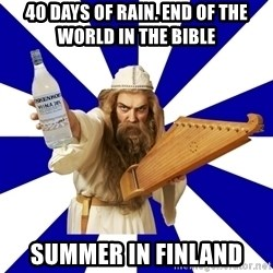 FinnishProblems - 40 days of rain. end of the world in the bible summer in finland