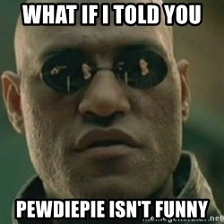 Nikko Morpheus - What if i told you pewdiepie isn't funny
