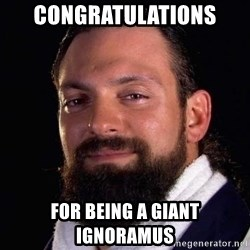 Damien Sandow! You're Welcome - Congratulations for being a giant ignoramus
