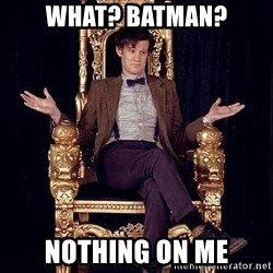 Hipster Doctor Who - What? Batman? nothing on me