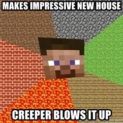 Minecraft Steve - makes impressive new house creeper blows it up