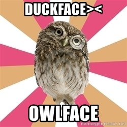 Eating Disorder Owl - duckface>< owlface