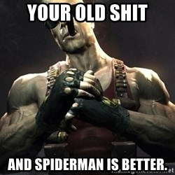 Duke Nukem Forever - YOUR OLD SHIT AND SPIDERMAN IS BETTER.