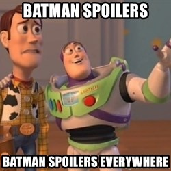 ToyStorys - Batman spoilers batman spoilers everywhere