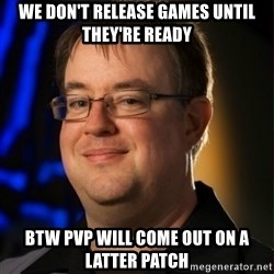 Jay Wilson Diablo 3 - WE DON'T RELEASE GAMES UNTIL THEY'RE READY BTW PvP WILL COME OUT ON A LATTER PATCh