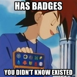 Gary Oak - has badges you didn't know existed