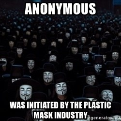 V For Vendetta Revolution Anonymous - anonyMOUS WAS INITIATED BY THE PLASTIC MASK INDUSTRY