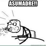 Cereal Guy Spit - asumadre!!