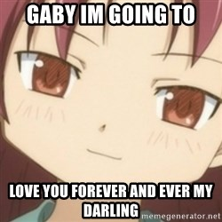 CuteKyouko - Gaby im going to love you forever and ever my darling