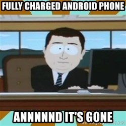 And it's gone - fully charged android phone annnnnd it's gone