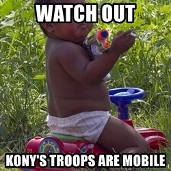 Swagger Baby - watch out kony's troops are mobile
