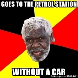 Abo - goes to the petrol station without a car