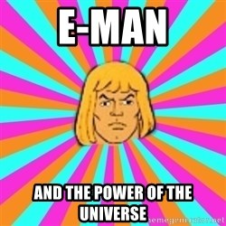 He-Man - e-MAN and the power of the universe