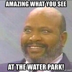Uncle Phil, Lepreachaun Hunter - amazing what you see at the water park!