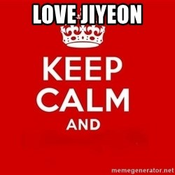 Keep Calm 3 - Love jiyeon