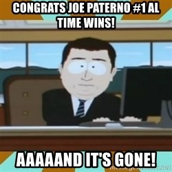 And it's gone - congrats joe paterno #1 al time wins! aaaaand it's Gone!