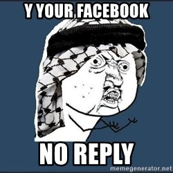 y-u-so-arab - Y YOUR FACEBOOK NO REPLY