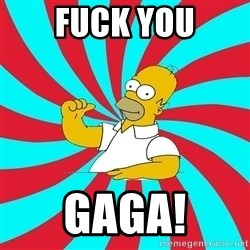 Frases Homero Simpson - fuck you gaga!
