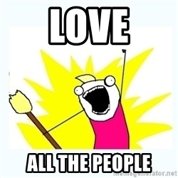 All the things - Love All the people