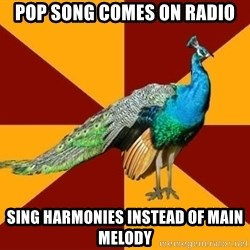 Thespian Peacock - Pop song comes on radio sing harmonies instead of main melody