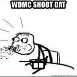Cereal Guy Spit - wdmc shoot dat ..