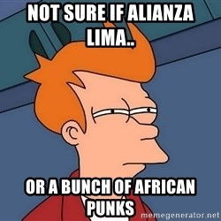 Futurama Fry - Not sure if alianza lima.. or a bunch of african punks