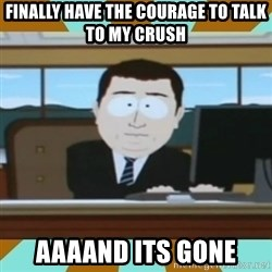 And it's gone - finally have the courage to talk to my crush aaaand its gone
