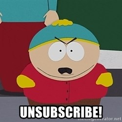 Eric Cartman - UNSUBSCRIBE!