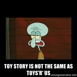 Squidward Instrument - toy story is not the same as toys'r' us