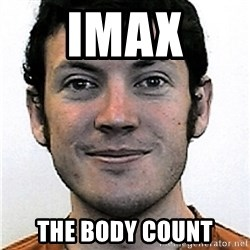 James Holmes Meme - imax the body count