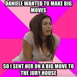 Big Brother: Rachel Reilly - Daniele wanted to make big moves so I sent her on a big move to the jury house